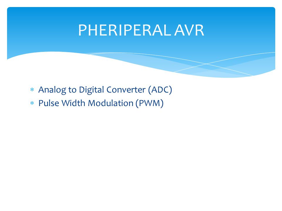 PHERIPERAL AVR Analog to Digital Converter (ADC)