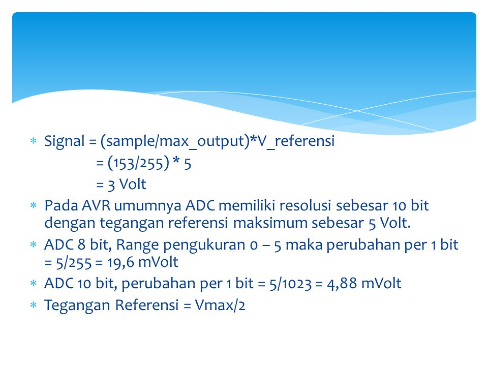 Signal = (sample/max_output)*V_referensi