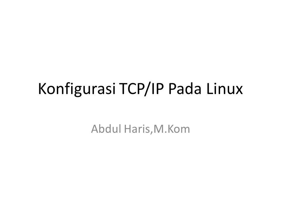 Konfigurasi TCP/IP Pada Linux
