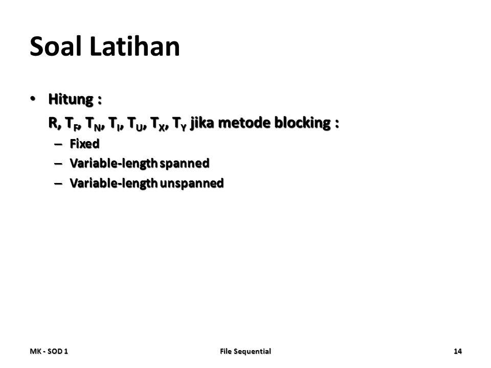 Soal Latihan Hitung : R, TF, TN, TI, TU, TX, TY jika metode blocking :