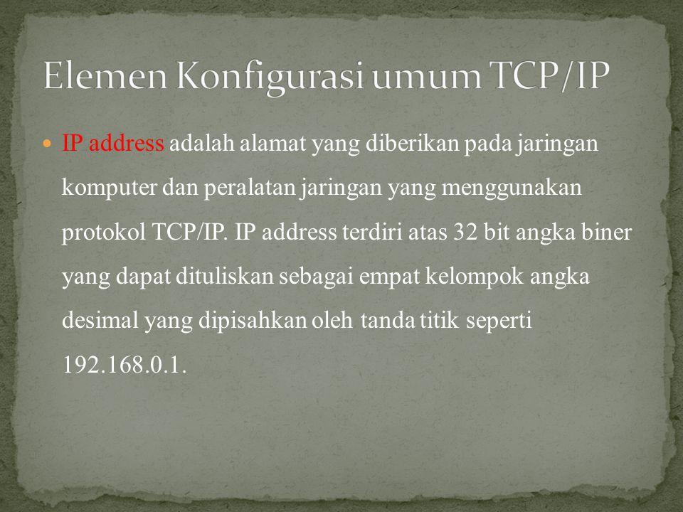 Elemen Konfigurasi umum TCP/IP