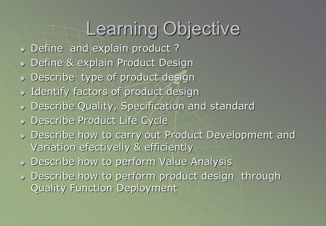 Learning Objective Define and explain product
