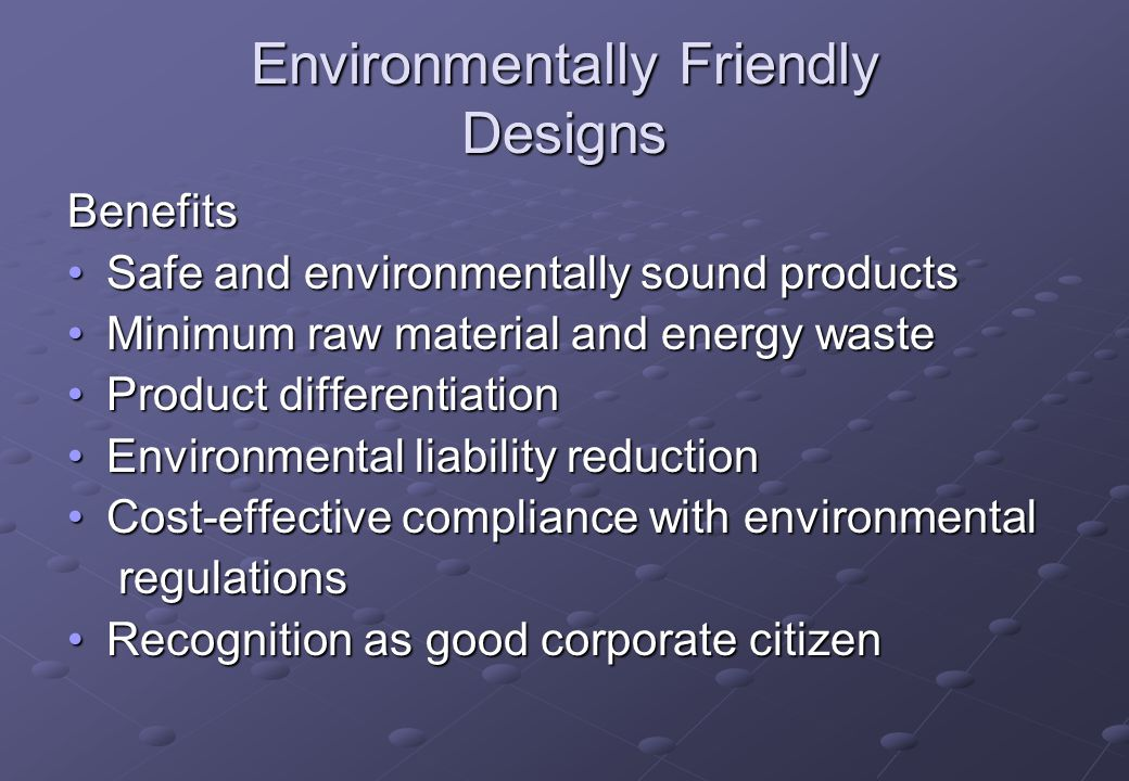 Environmentally Friendly Designs