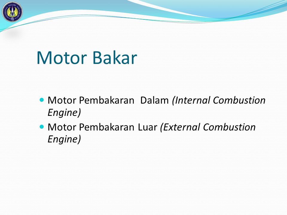 Motor Bakar Motor Pembakaran Dalam (Internal Combustion Engine)