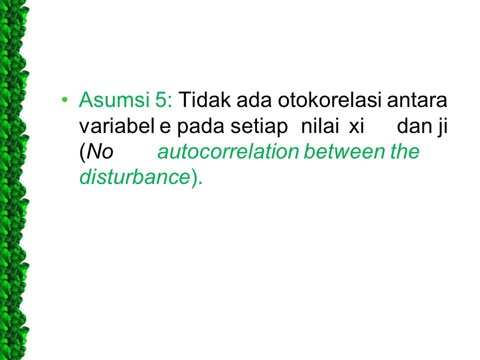 Asumsi 5: Tidak ada otokorelasi antara variabel e pada setiap. nilai