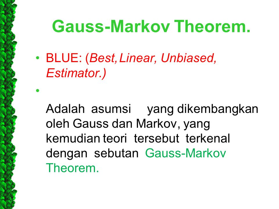 Gauss-Markov Theorem. BLUE: (Best, Linear, Unbiased, Estimator.)