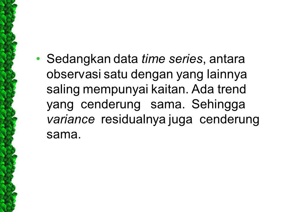 Sedangkan data time series, antara observasi satu dengan yang lainnya saling mempunyai kaitan.
