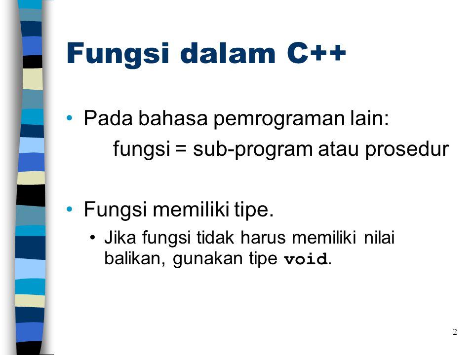 Fungsi dalam C++ Pada bahasa pemrograman lain: