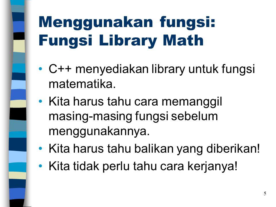 Menggunakan fungsi: Fungsi Library Math