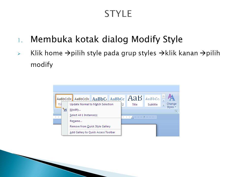 STYLE Membuka kotak dialog Modify Style