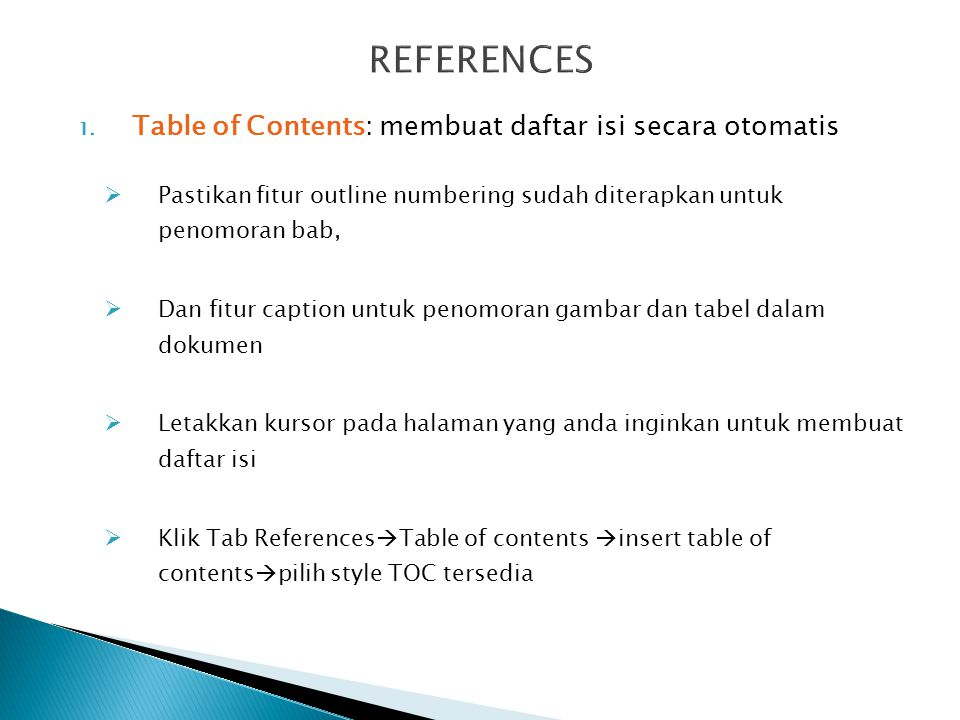 REFERENCES Table of Contents: membuat daftar isi secara otomatis