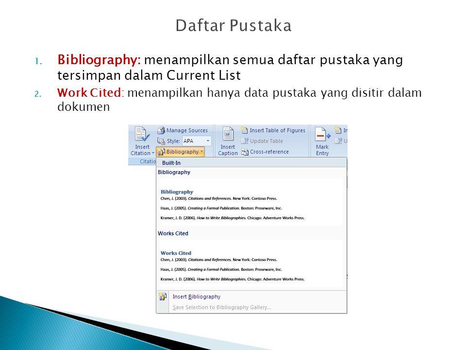 Daftar Pustaka Bibliography: menampilkan semua daftar pustaka yang tersimpan dalam Current List.