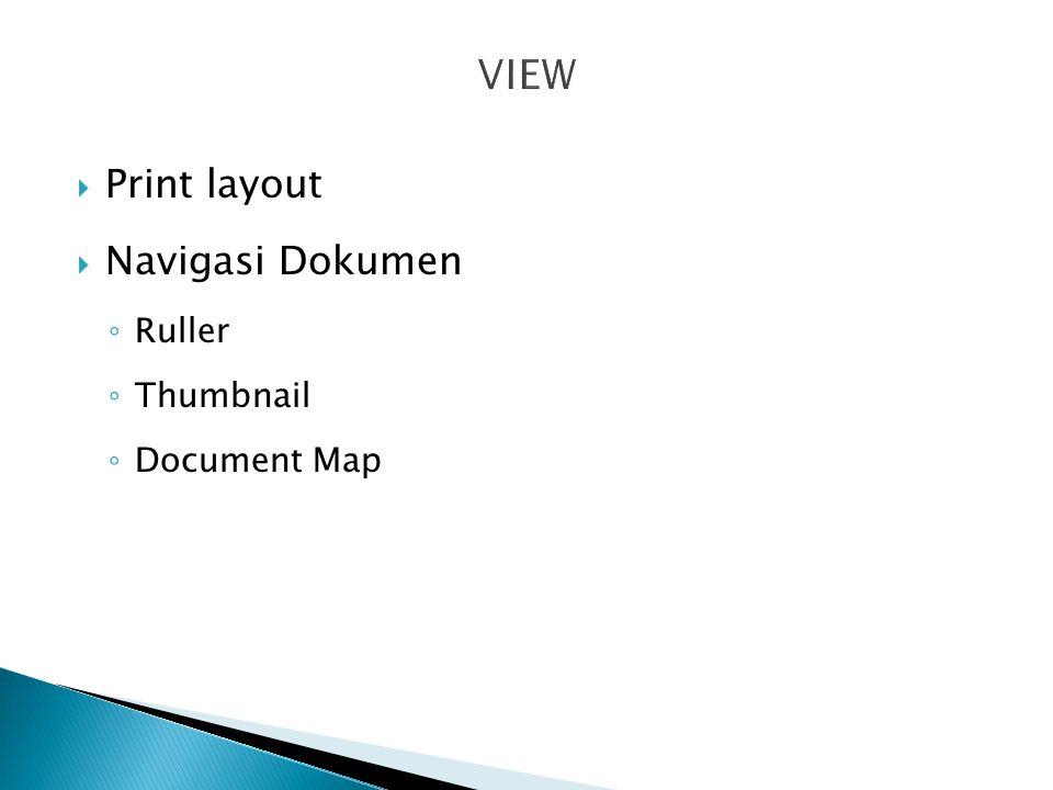 VIEW Print layout Navigasi Dokumen Ruller Thumbnail Document Map