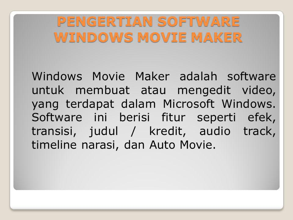 PENGERTIAN SOFTWARE WINDOWS MOVIE MAKER