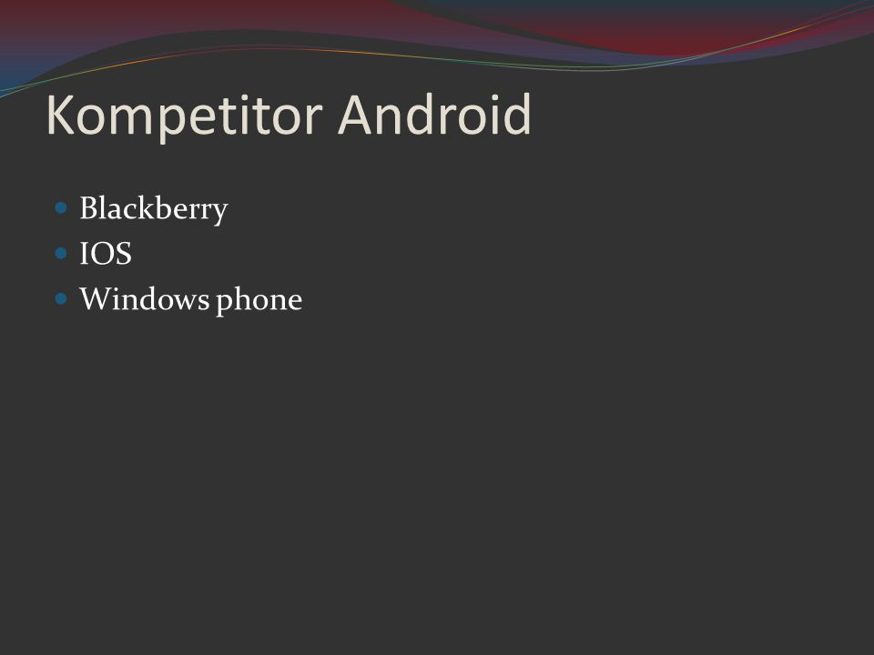 Kompetitor Android Blackberry IOS Windows phone