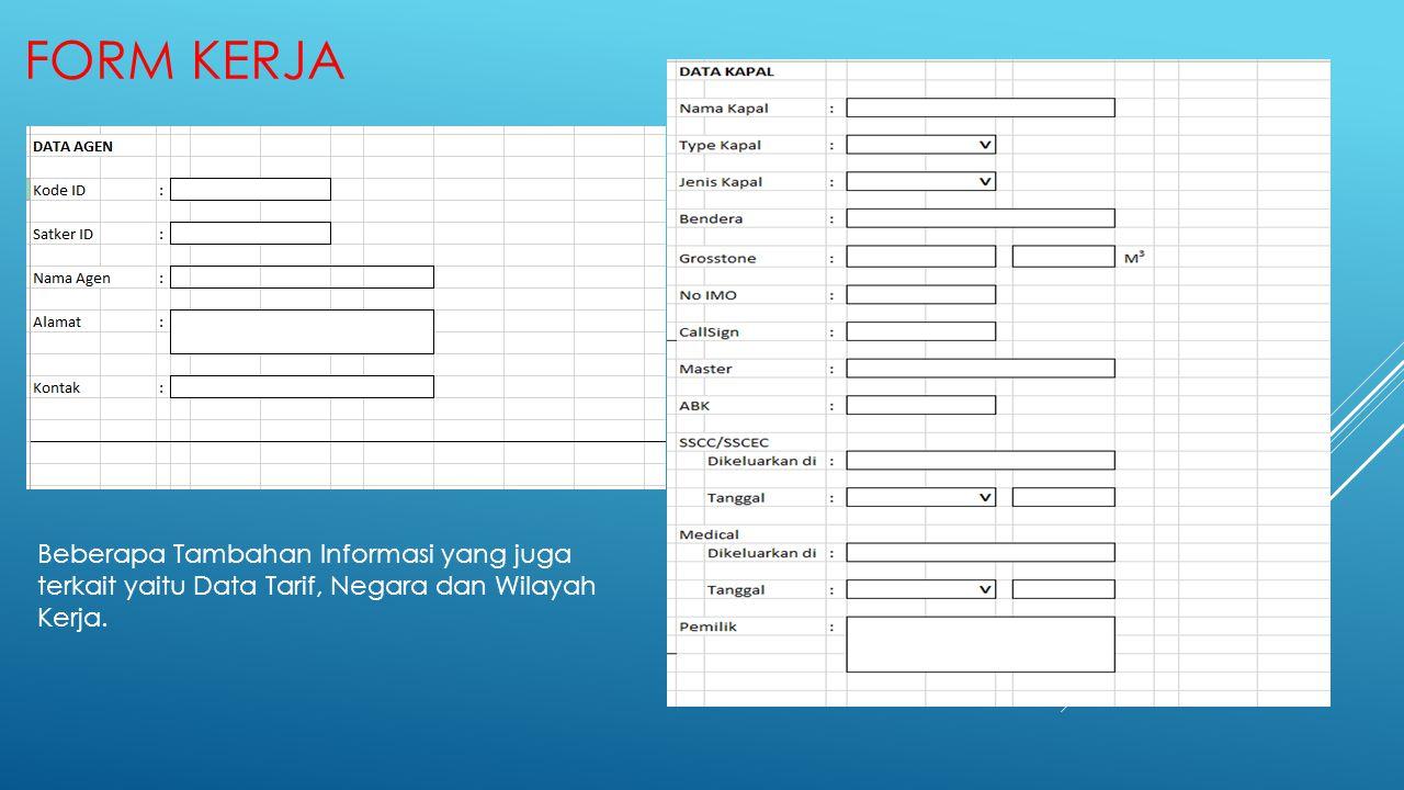 Form Kerja Beberapa Tambahan Informasi yang juga terkait yaitu Data Tarif, Negara dan Wilayah Kerja.