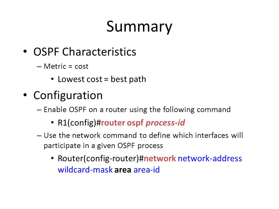 Summary OSPF Characteristics Configuration Lowest cost = best path