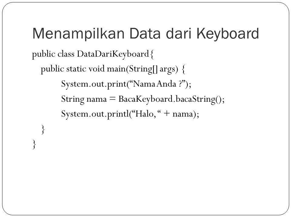 Menampilkan Data dari Keyboard