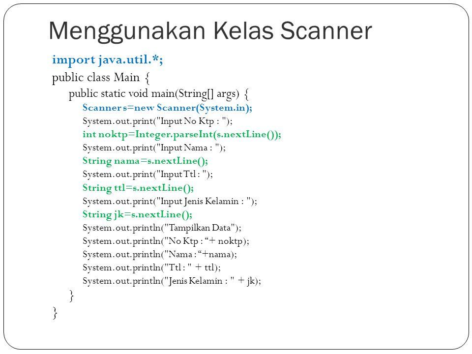 Menggunakan Kelas Scanner