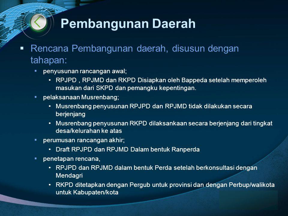 Pembangunan Daerah Rencana Pembangunan daerah, disusun dengan tahapan:
