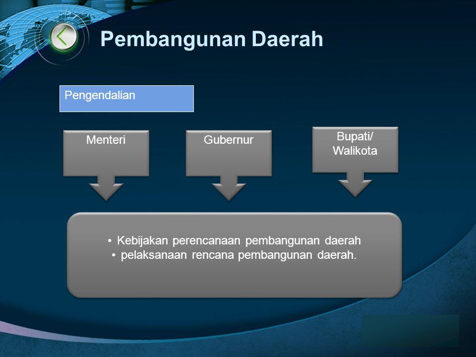 Pembangunan Daerah Pengendalian Bupati/ Walikota Menteri Gubernur