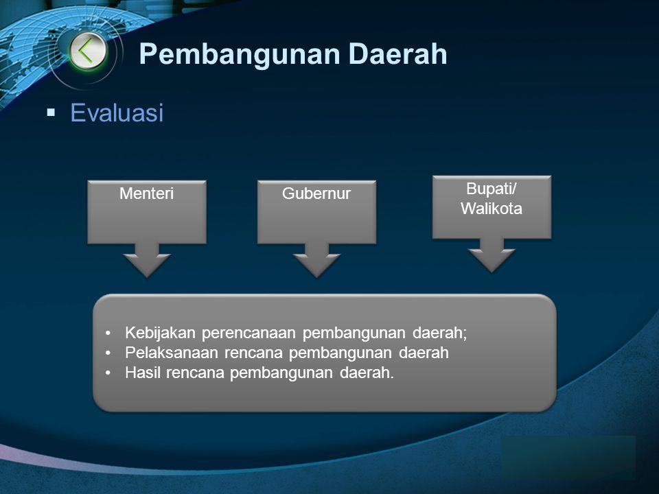 Pembangunan Daerah Evaluasi Bupati/ Walikota Menteri Gubernur