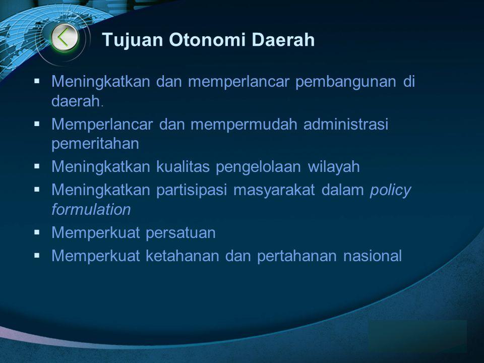 Tujuan Otonomi Daerah Meningkatkan dan memperlancar pembangunan di daerah. Memperlancar dan mempermudah administrasi pemeritahan.