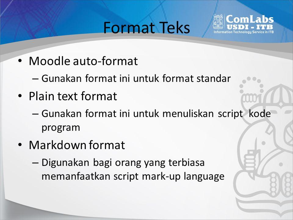 Format Teks Moodle auto-format Plain text format Markdown format