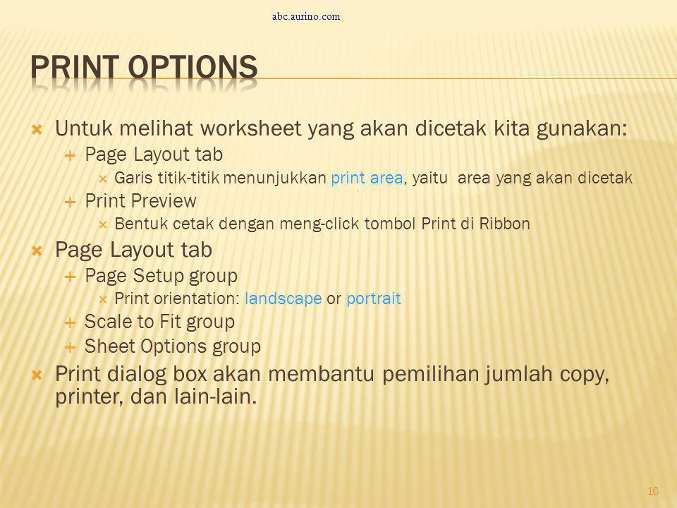 Print Options Untuk melihat worksheet yang akan dicetak kita gunakan: