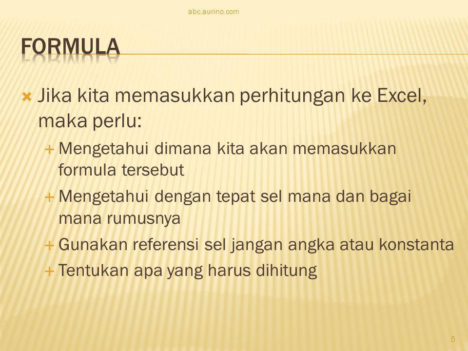 Formula Jika kita memasukkan perhitungan ke Excel, maka perlu: