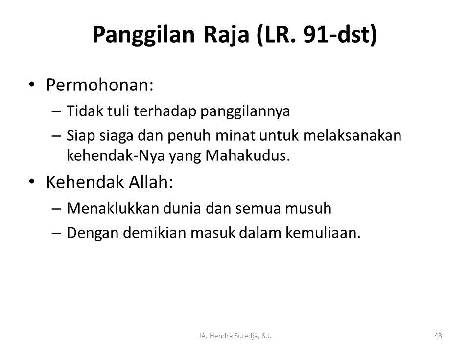 Panggilan Raja (LR. 91-dst)