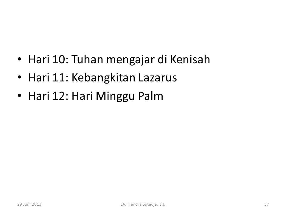 Hari 10: Tuhan mengajar di Kenisah Hari 11: Kebangkitan Lazarus