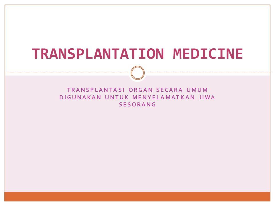 TRANSPLANTATION MEDICINE