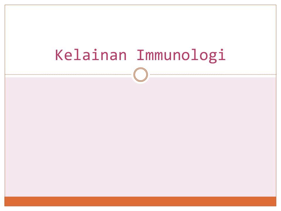 Kelainan Immunologi