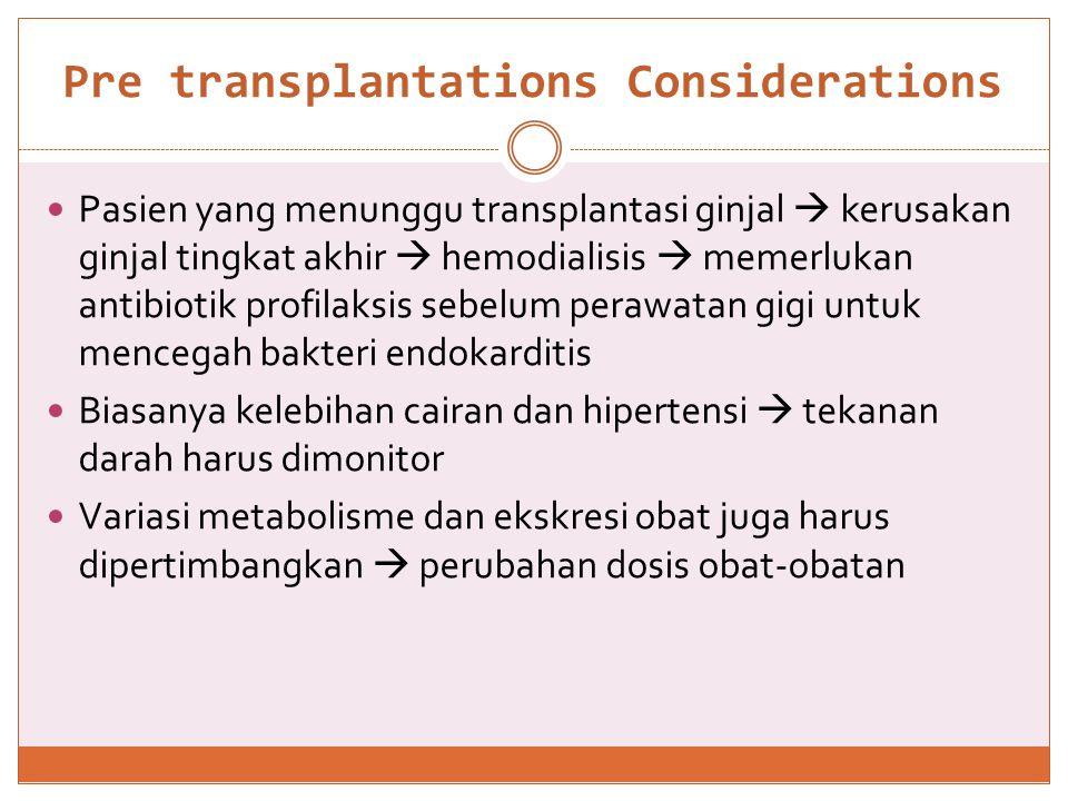 Pre transplantations Considerations