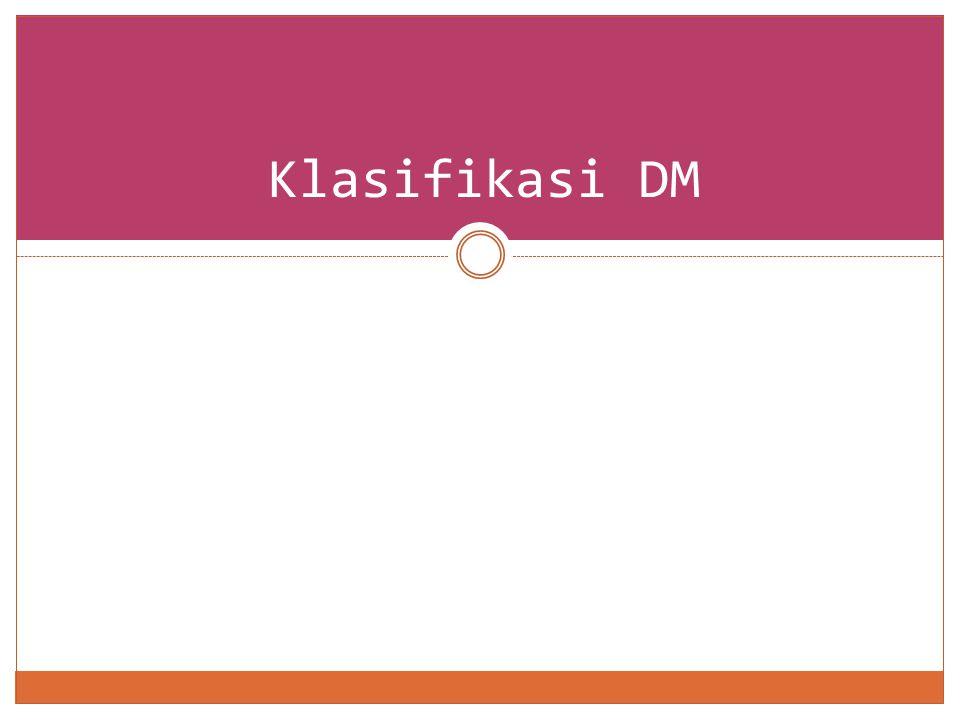Klasifikasi DM