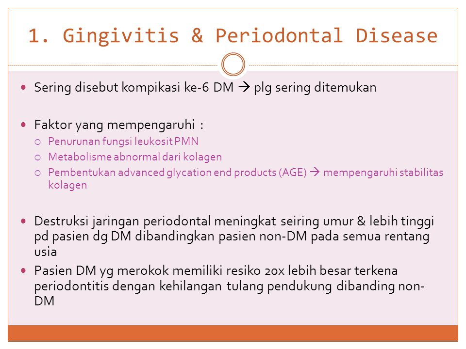 1. Gingivitis & Periodontal Disease