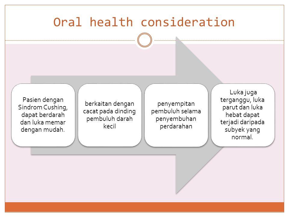 Oral health consideration
