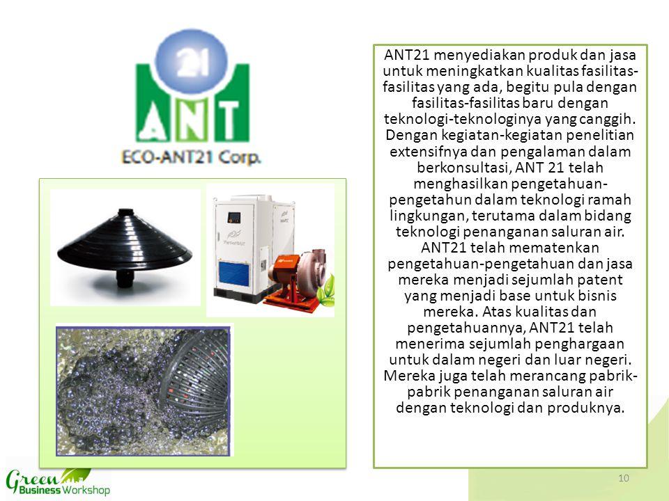 ANT21 menyediakan produk dan jasa untuk meningkatkan kualitas fasilitas-fasilitas yang ada, begitu pula dengan fasilitas-fasilitas baru dengan teknologi-teknologinya yang canggih.
