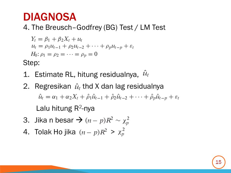 diagnosa 4. The Breusch–Godfrey (BG) Test / LM Test Step: