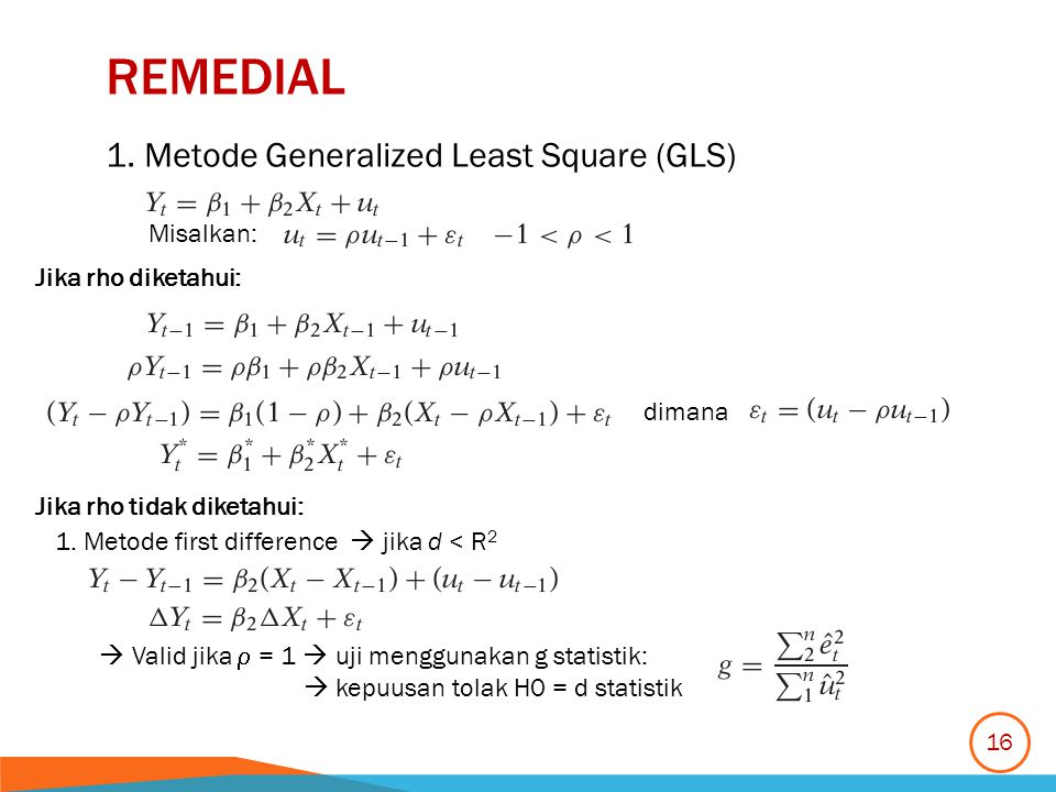 remedial 1. Metode Generalized Least Square (GLS) Misalkan: