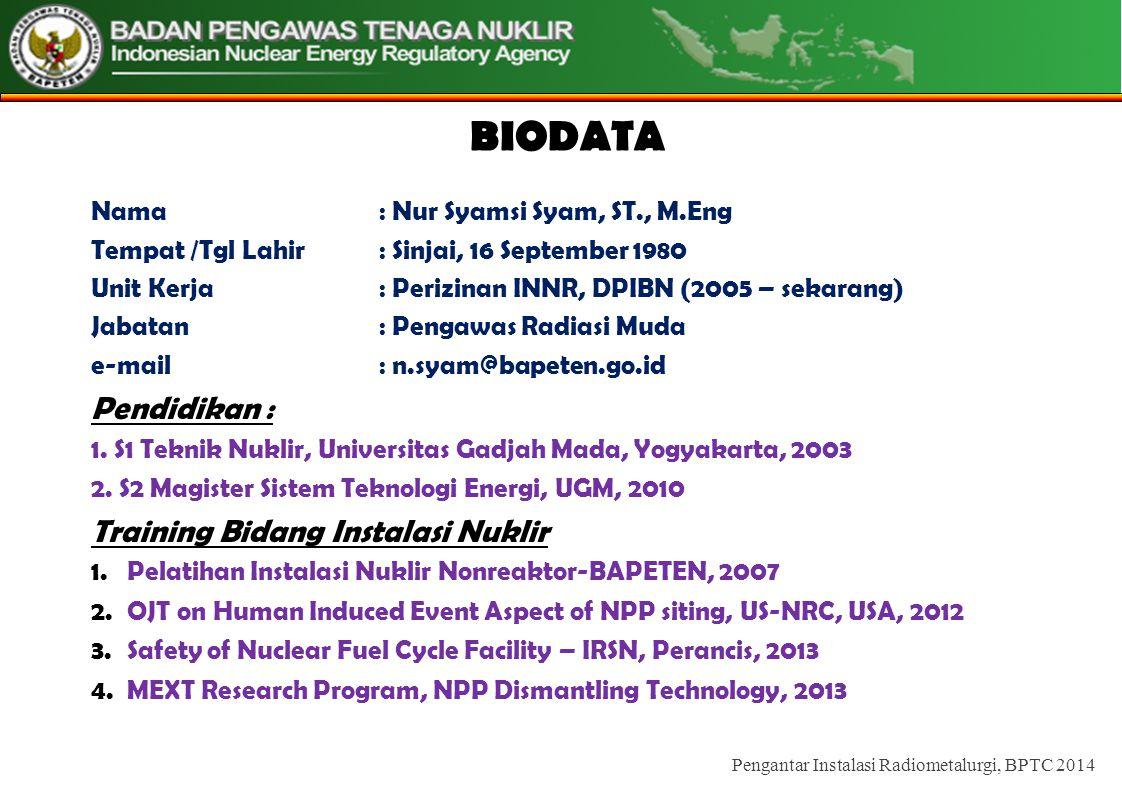 BIODATA Pendidikan : Training Bidang Instalasi Nuklir