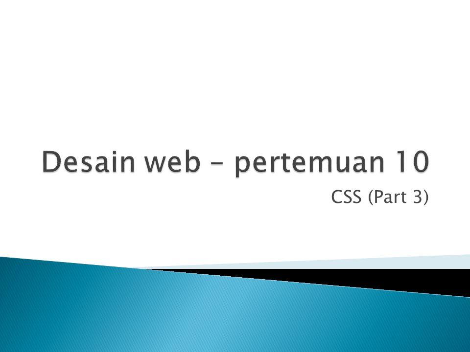 Desain web – pertemuan 10 CSS (Part 3)