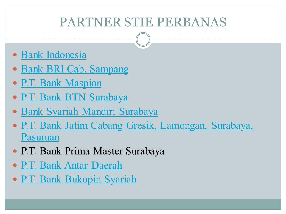 PARTNER STIE PERBANAS Bank Indonesia Bank BRI Cab. Sampang