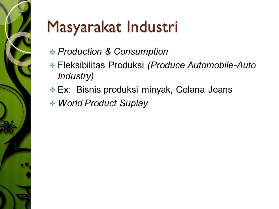Masyarakat Industri Production & Consumption