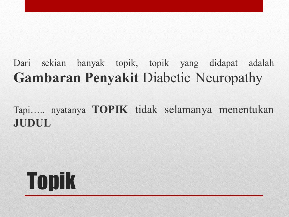 Dari sekian banyak topik, topik yang didapat adalah Gambaran Penyakit Diabetic Neuropathy
