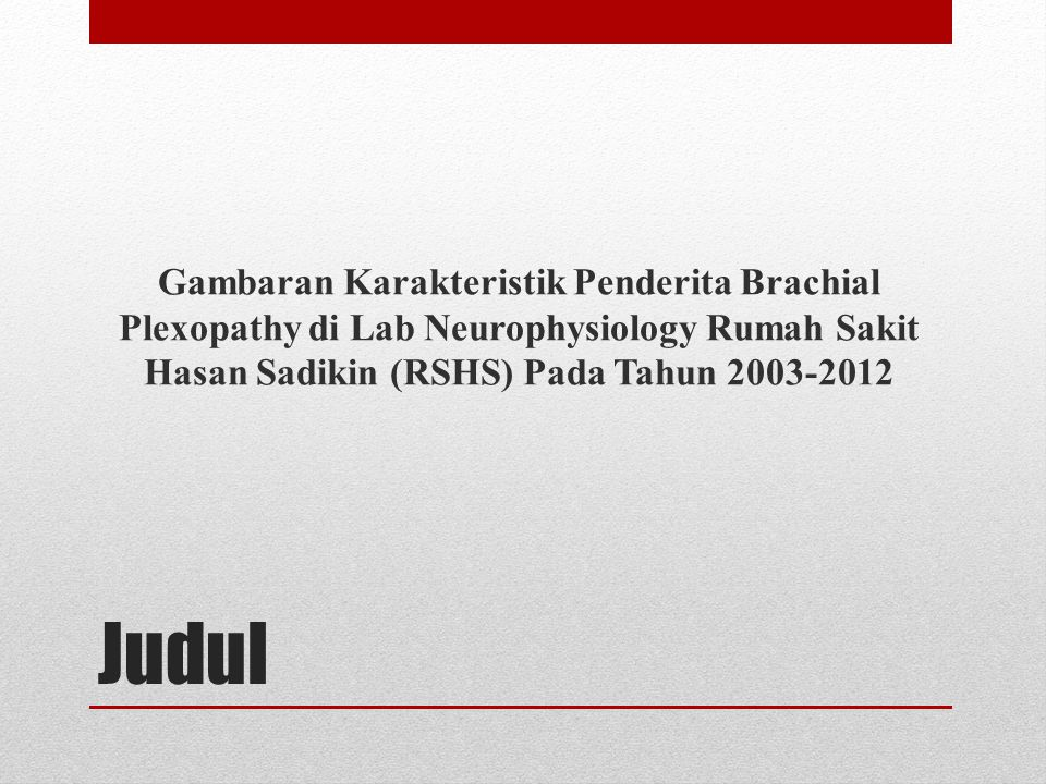 Gambaran Karakteristik Penderita Brachial Plexopathy di Lab Neurophysiology Rumah Sakit Hasan Sadikin (RSHS) Pada Tahun 2003-2012
