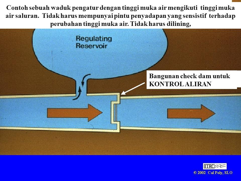 Contoh sebuah waduk pengatur dengan tinggi muka air mengikuti tinggi muka air saluran. Tidak harus mempunyai pintu penyadapan yang sensistif terhadap perubahan tinggi muka air. Tidak harus dilining,