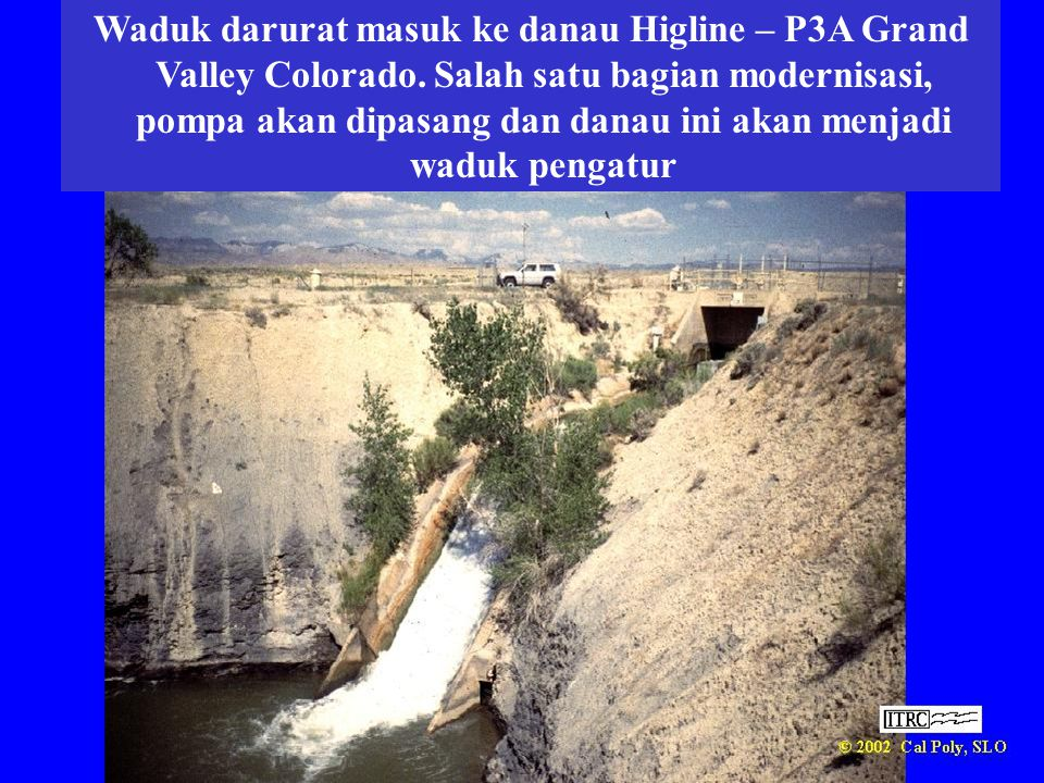 Waduk darurat masuk ke danau Higline – P3A Grand Valley Colorado