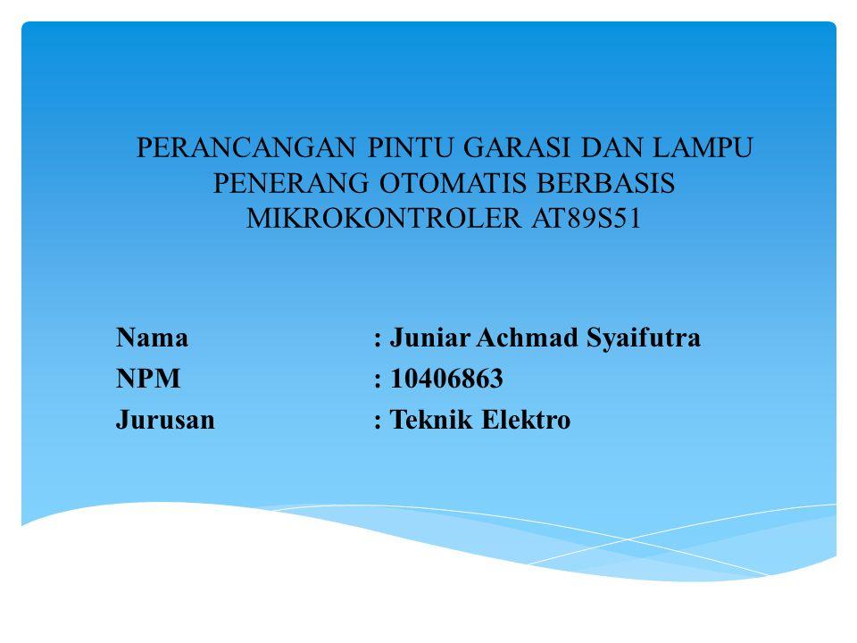 Nama : Juniar Achmad Syaifutra NPM : 10406863 Jurusan : Teknik Elektro